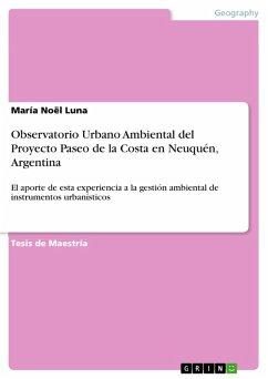 Observatorio Urbano Ambiental del Proyecto Paseo de la Costa en Neuquén, Argentina (eBook, PDF)