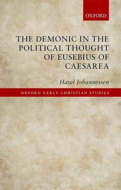 The Demonic in the Political Thought of Eusebius of Caesarea (eBook, ePUB) - Johannessen, Hazel