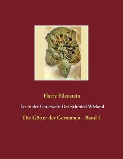Tyr in der Unterwelt: Der Schmied Wieland (eBook, ePUB)