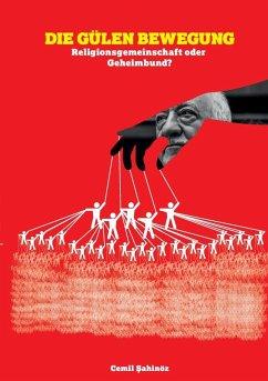 Die Gülen Bewegung (eBook, ePUB) - Sahinöz, Cemil