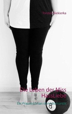 Die Leben der Miss HassLiebe (eBook, ePUB)