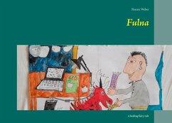 Fulna (eBook, ePUB) - Weber, Renate