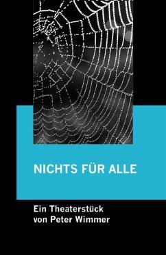 NICHTS FÜR ALLE (eBook, ePUB) - Wimmer, Peter
