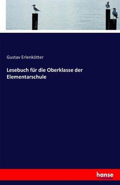 9783743325227 - Erlenkötter, Gustav: Lesebuch für die Oberklasse der Elementarschule - Buch