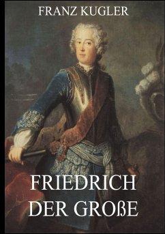 Friedrich der Große - Kugler, Franz