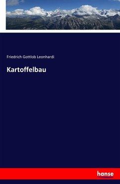 9783743325487 - Leonhardi, Friedrich Gottlob: Kartoffelbau - Buch