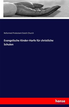 9783743325272 - Reformed Protestant Dutch Church: Evangelische Kinder-Harfe für christliche Schulen - Buch