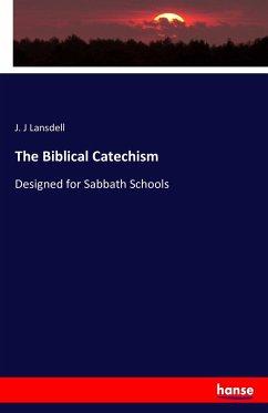 9783743325067 - Lansdell, J. J: The Biblical Catechism - Buch
