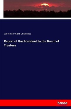 9783743325081 - Clark university, Worcester: Report of the President to the Board of Trustees - Buch