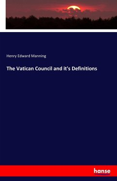 9783743325111 - Henry Edward Manning: The Vatican Council and it's Definitions - Buch
