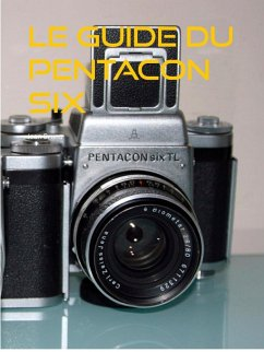 le guide du pentacon six (eBook, ePUB) - Bruno, Jean