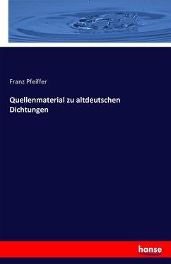 9783743325234 - Pfeiffer, Franz: Quellenmaterial zu altdeutschen Dichtungen - Buch