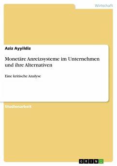 Monetäre Anreizsysteme im Unternehmen und ihre Alternativen