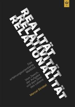 Realität Relativität Relationalität: Das erfahrungsorientierte Weltbild