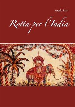 Rotta per l'India - Rizzi, Angelo