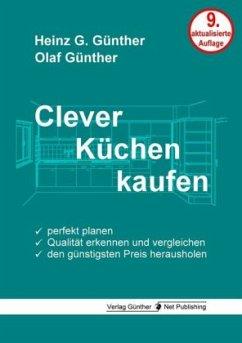 Clever Küchen kaufen - Günther, Heinz G.; Günther, Olaf