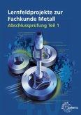 Lernfeldprojekte zur Fachkunde Metall
