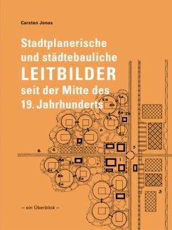 Stadtplanerische und städtebauliche Leitbilder ...