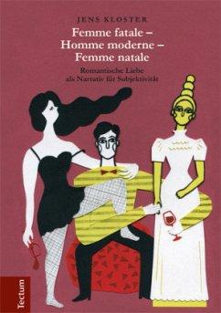 Femme fatale - Homme moderne - Femme natale - Kloster, Jens