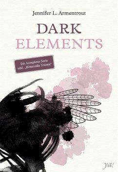 Dark Elements - die komplette Serie (eBook, ePUB) - Armentrout, Jennifer L.