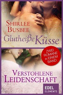 Glutheiße Küsse/Verstohlene Leidenschaft (eBook, ePUB) - Busbee, Shirlee