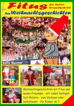 Fitus, der Sylter Strandkobold - Meine Weihnachtsgeschichten mit vielen farbigen Bildern (eBook, ePUB)