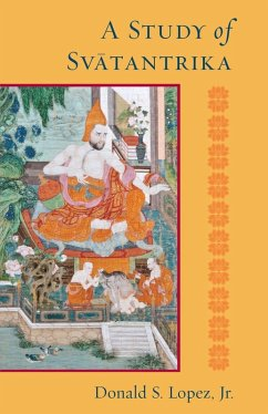 A Study of Svatantrika (eBook, ePUB) - Lopez, Donald S.