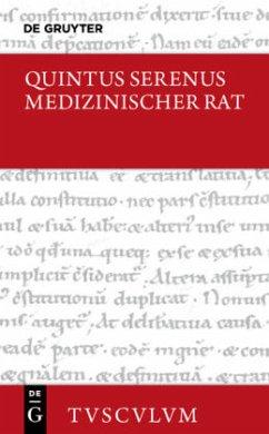 Medizinischer Rat / Liber medicinalis - Quintus Serenus