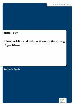 Using Additional Information in Streaming Algorithms - Buff, Raffael
