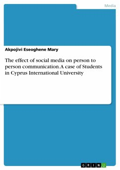 9783668311886 - Eseoghene Mary, Akpojivi: The effect of social media on person to person communication. A case of Students in Cyprus International University - Buch