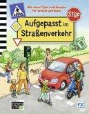 Aufgepasst im Straßenverkehr (Mängelexemplar)