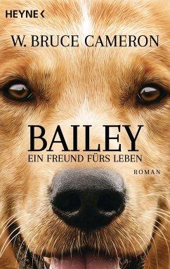 Bailey - Ein Freund fürs Leben - Cameron, W. Bruce