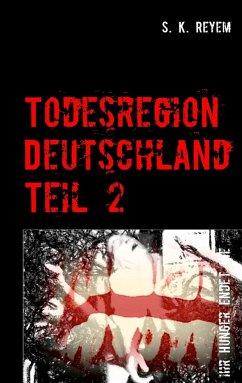 Todesregion Deutschland, Teil 2