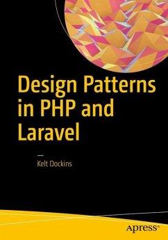 Design Patterns in PHP and Laravel - Dockins, Kelt