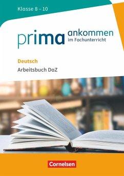 Prima ankommen Deutsch: Klasse 8-10 - Arbeitsbu...