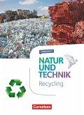 Natur und Technik - Naturwissenschaften 5.-10. Schuljahr - Recycling
