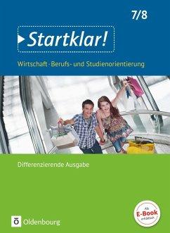 Startklar! (Oldenbourg) 7./8. Schuljahr- Wirtschaft/Berufs- und Studienorientierung - Differenzierende Ausgabe Baden-Württemberg - Schülerbuch - Kochendörfer, Jürgen