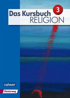 Das Kursbuch Religion 3 ´´Neuausgabe´´