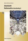 Mathematik im BK II. Arbeitsheft
