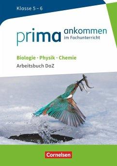 Prima ankommen Biologie, Physik, Chemie: Klasse 5/6 - Arbeitsbuch DaZ mit Lösungen - Bürger, Verena; Hampl, Udo; Maaß, Julia; Nessler, Stefan; Pohlmann, Anke; Schmitz, Solveig; Wulff, Nadja