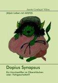Dopius Synapsus: Ein Unruhestifter im Oberstübchen oder: Fehlgeschaltet?!
