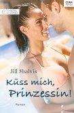 Küss mich, Prinzessin! (eBook, ePUB)