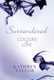 Surrendered - Colours of Love (eBook, ePUB)