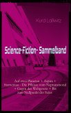 Science-Fiction- Sammelband: Auf zwei Planeten + Aspira + Sternentau - Die Pflanze vom Neptunsmond + Gegen das Weltgesetz + Bis zum Nullpunkt des Seins (eBook, ePUB)