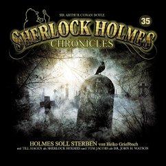 Holmes soll sterben / Sherlock Holmes Chronicles Bd.35 (Audio-CD)