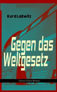 Gegen das Weltgesetz (Science-Fiction-Roman) (eBook, ePUB) - Laßwitz, Kurd