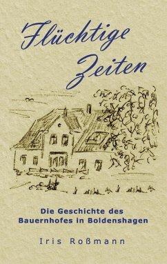 Flüchtige Zeiten (eBook, ePUB) - Roßmann, Iris