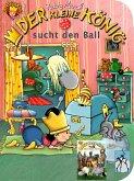 Der kleine König sucht den Ball / baut einen Turm (eBook, ePUB)