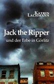 Jack the Ripper und der Erbe in Görlitz (eBook, ePUB)
