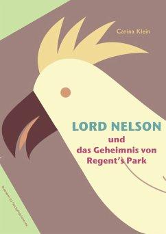 Lord Nelson und das Geheimnis von Regent's Park (eBook, ePUB)